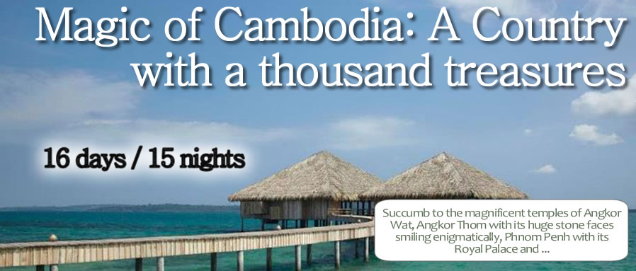 Magic of Cambodia: A Country with a thousand treasures