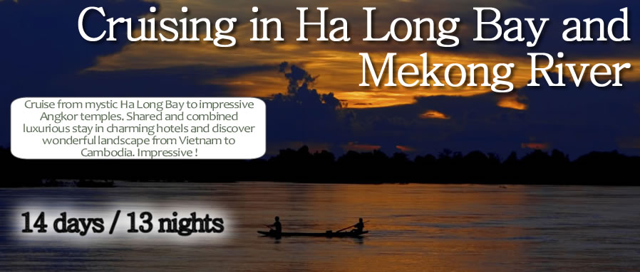 Cruising in Ha Long Bay and Mekong River